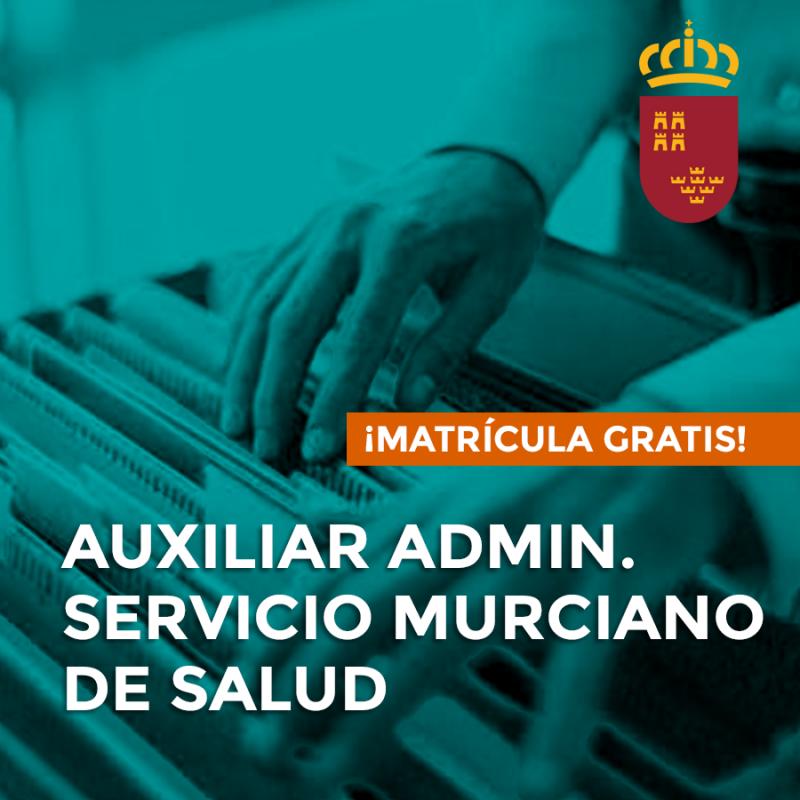 OPOSICIONES DE AUXILIAR ADMINISTRATIVO DEL SERVICIO MURCIANO DE SALUD